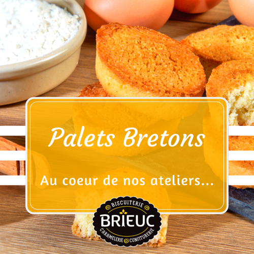 At the heart of our workshops: les Palets Bretons